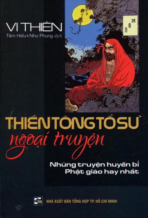 Thiền Tông Tổ Sư Ngoại Truyện - Những Truyện Huyền Bí Phật Giáo Hay Nhất